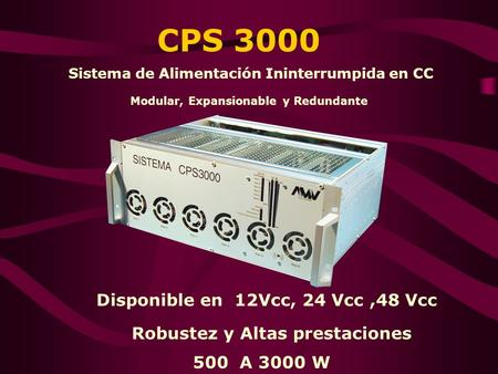 CPS 3000 Disponible en 12Vcc, 24 Vcc ,48 Vcc