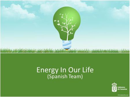 Energy In Our Life (Spanish Team) Gobierno de Canarias.