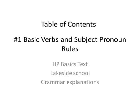 #1 Basic Verbs and Subject Pronoun Rules