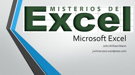 Microsoft Excel John William Marin jwilmar2007.wordpress.com.