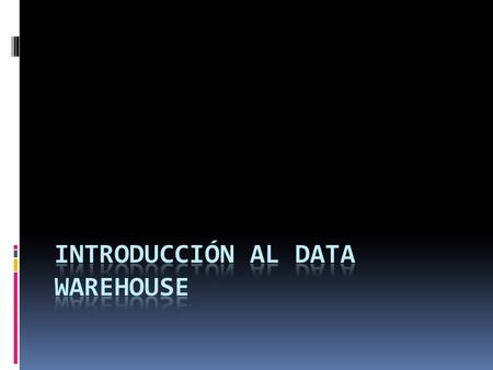 Introducción al Data Warehouse