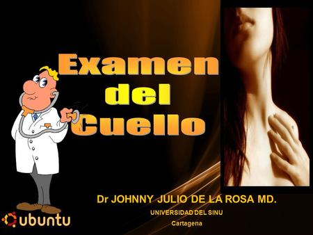 Dr JOHNNY JULIO DE LA ROSA MD. UNIVERSIDAD DEL SINU Cartagena.