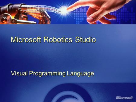 Microsoft Robotics Studio Visual Programming Language.
