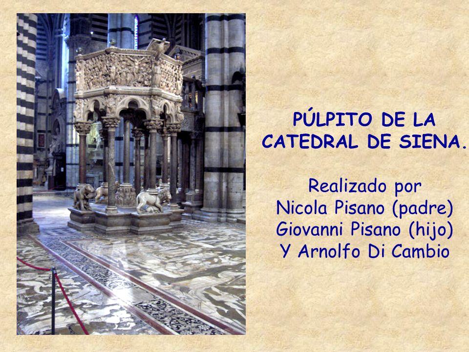 PÚLPITO DE LA CATEDRAL DE PISA Realizado por Giovanni Pisano de 1303 a 1310 Al centro tiene como cariátides, imágenes de las Virtudes Teologales y como columnas además de las lisas encontramos profetas y evangelistas.