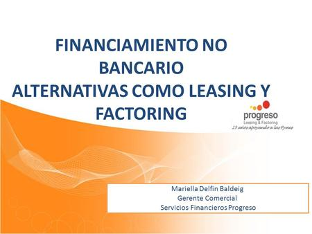 FINANCIAMIENTO NO BANCARIO ALTERNATIVAS COMO LEASING Y FACTORING