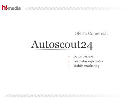 Autoscout24 Oferta Comercial Datos básicos Formatos especiales Mobile marketing.