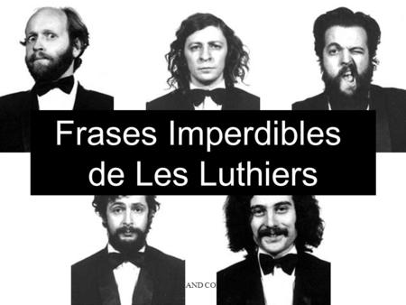 PERSONAL AND CONFIDENTIAL Frases Imperdibles de Les Luthiers.