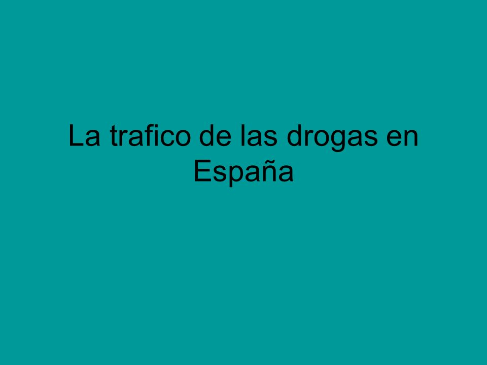 introducción Los tráficos españoles tenemos conexiones con traficantes alrededor Europa Interconectado con otras crímenes como la trafico de los armas, homicidio, y prostituciÓn.