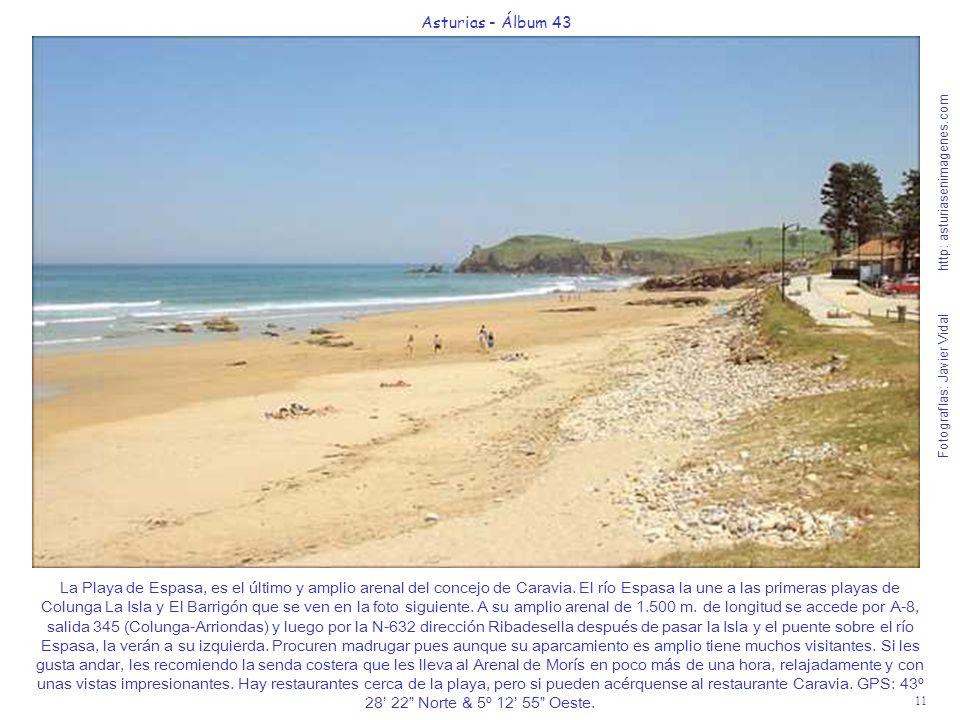 12 Asturias - Álbum 43 Fotografías: Javier Vidal http: asturiasenimagenes.com La Playa del Barrigón y Playa La Isla, se unen en bajamar con la Playa La Espasa.