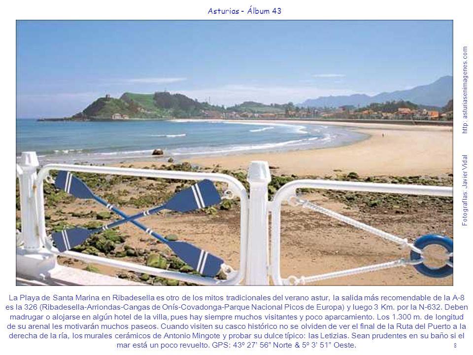 9 Asturias - Álbum 43 Fotografías: Javier Vidal http: asturiasenimagenes.com La Playa de Vega en Berbes (Ribadesella) forma con las Hoces de Entrepeñas un mágico lugar que deberían de conocer.