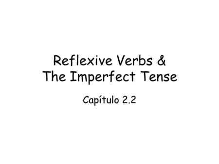Reflexive Verbs & The Imperfect Tense