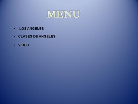 MENU LOS ANGELES CLASES DE ANGELES VIDEO.