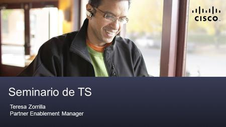 Seminario de TS Teresa Zorrilla Partner Enablement Manager.