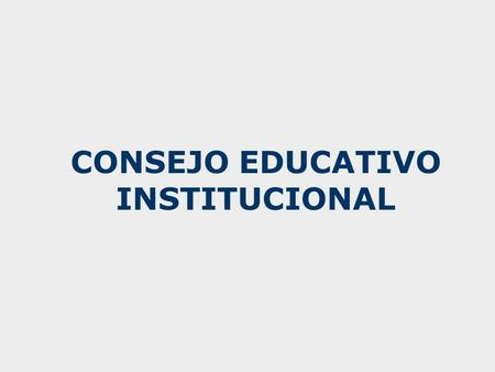 CONSEJO EDUCATIVO INSTITUCIONAL