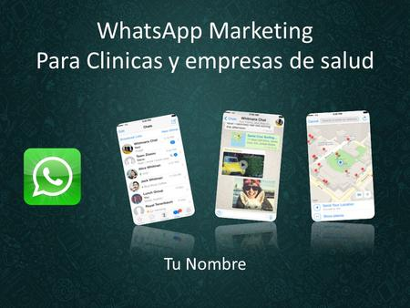 WhatsApp Marketing Para Clinicas y empresas de salud Tu Nombre.