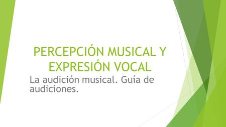 PERCEPCIÓN MUSICAL Y EXPRESIÓN VOCAL La audición musical. Guía de audiciones.