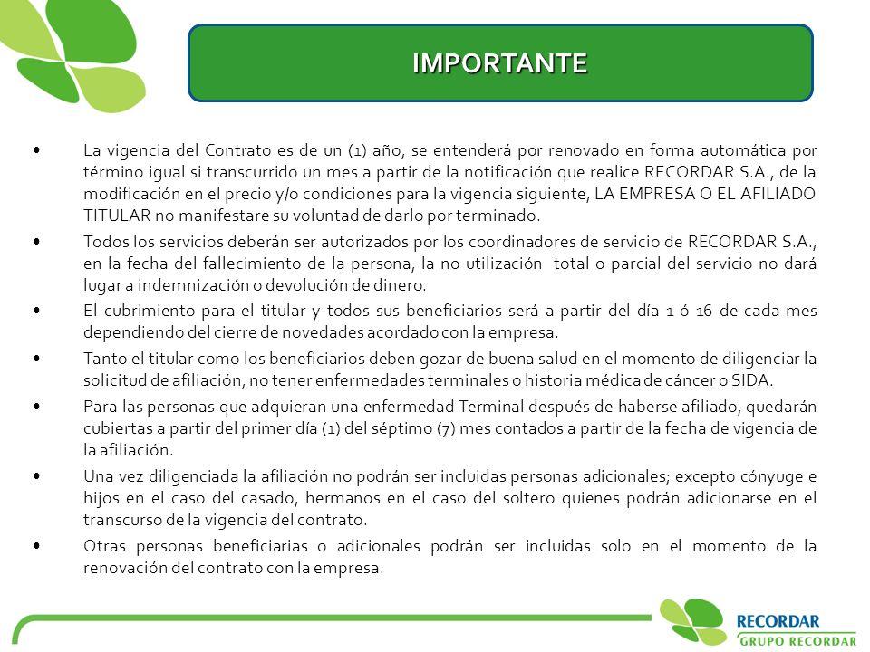 IMPORTANTE UTILIZACIÓN DE LOS SERVICIOS: Para la utilización de los servicios objeto de este contrato, EL AFILIADO TITULAR Y/O BENEFICIARIOS deberán comunicarse a RECORDAR S.A.