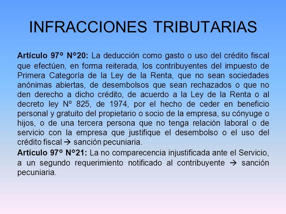 INFRACCIONES TRIBUTARIAS Artículo 97° N°22: El que maliciosamente utilizare los cuños verdaderos u otros medios tecnológicos de autorización del Servicio para defraudar al Fisco sanción pecuniaria y corporal.