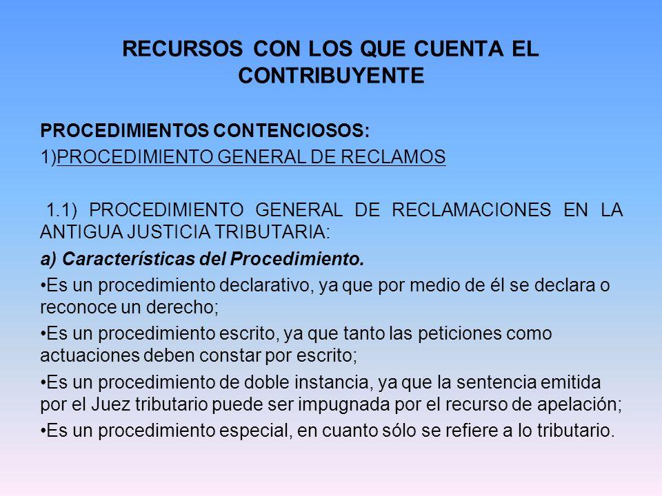 RECURSOS CON LOS QUE CUENTA EL CONTRIBUYENTE PROCEDIMIENTOS CONTENCIOSOS b) Objeto o materia del Reclamo según el Artículo 124° del Código Tributario.