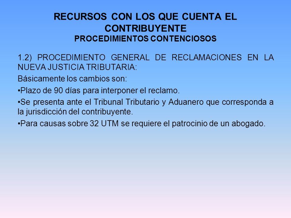 RECURSOS CON LOS QUE CUENTA EL CONTRIBUYENTE PROCEDIMIENTOS CONTENCIOSOS 2) PROCEDIMIENTO GENERAL ORDINARIO PARA LA APLICACIÓN DE SANCIONES 2.1) PROCEDIMIENTO GENERAL ORDINARIO PARA LA APLICACIÓN DE SANCIONES EN LA ANTIGUA JUSTICIA TRIBUTARIA: Éste es aplicable en todos aquellos casos en que el Código no ha señalado un procedimiento especial.