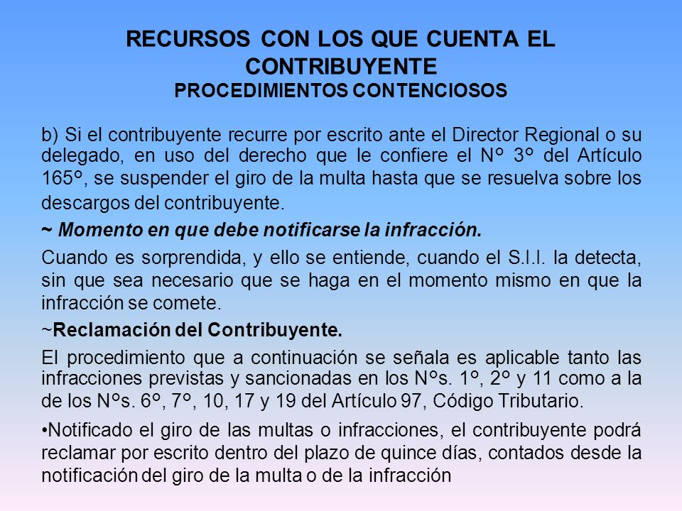 RECURSOS CON LOS QUE CUENTA EL CONTRIBUYENTE PROCEDIMIENTOS CONTENCIOSOS del N° 1° y 2° del Artículo 165°.