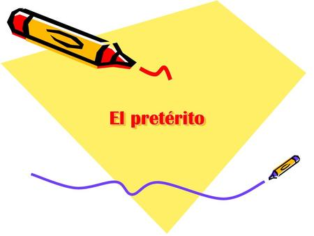 El pretérito. The preterite is one of the 2 past tenses in Spanish. It is used to talk about completed actions. It is used to narrate past events.