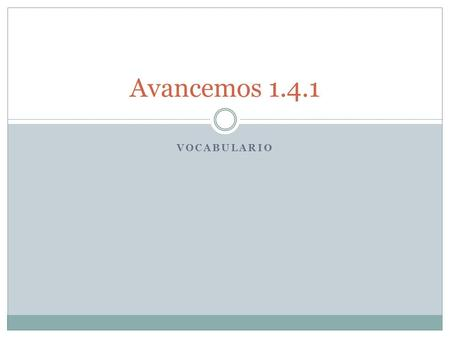 VOCABULARIO Avancemos 1.4.1. Talk About Shopping.