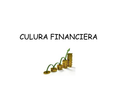 CULURA FINANCIERA.