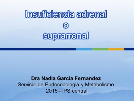 Insuficiencia adrenal o suprarrenal