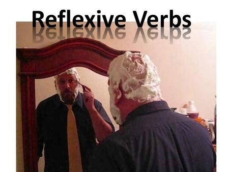 What do you see when you look in the mirror? You see YOURSELF! Your reflexion! That is what a reflexive verb shows. The subject of the verb is doing an.