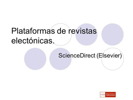 Plataformas de revistas electónicas. ScienceDirect (Elsevier)