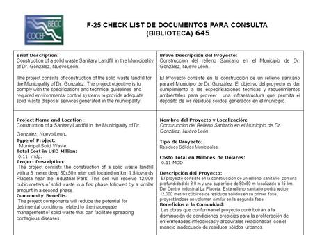 F-25 CHECK LIST DE DOCUMENTOS PARA CONSULTA (BIBLIOTECA) 645 Brief Description: Construction of a solid waste Sanitary Landfill in the Municipality of.