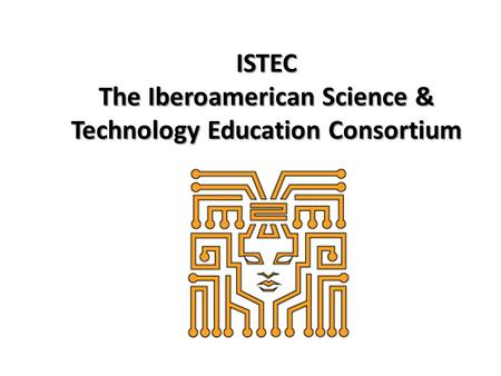 ISTEC The Iberoamerican Science & Technology Education Consortium.