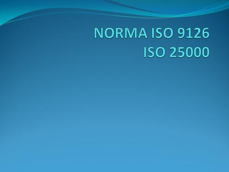 NORMA ISO 9126 ISO 25000.