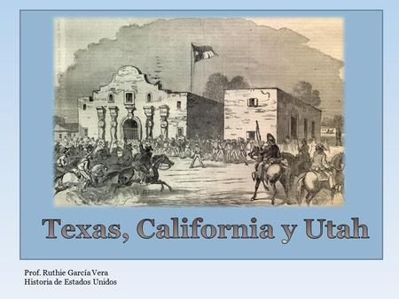 Texas, California y Utah