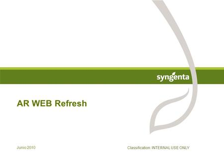 Junio 2010 AR WEB Refresh Classification: INTERNAL USE ONLY.
