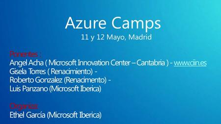 HoraSesión 9:00 – 10:15Moviendo apps a la Plataforma de Windows Azure 10:30 – 11:45Conectando con Aplicaciones Cloud 11:45 – 13:00Resumen y descripción.