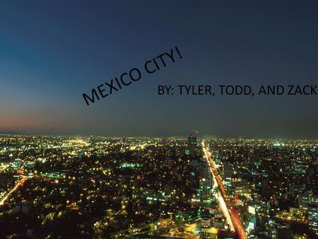 MEXICO CITY! BY: TYLER, TODD, AND ZACK. Nostros vamos a pie al parque Alameda Central.