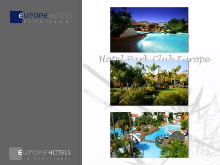 Bienvenido al Hotel Park Club Europe ★★★ All Inclusive Resort P A R K C L U B.