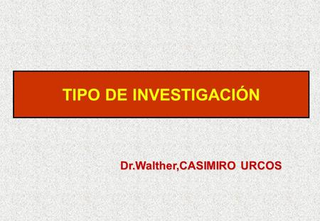 Dr.Walther,CASIMIRO URCOS