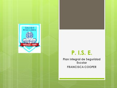 Plan Integral de Seguridad Escolar FRANCISCA COOPER