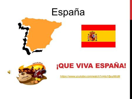 España ¡Que viva España! https://www.youtube.com/watch?v=4y1Quy06U9I.