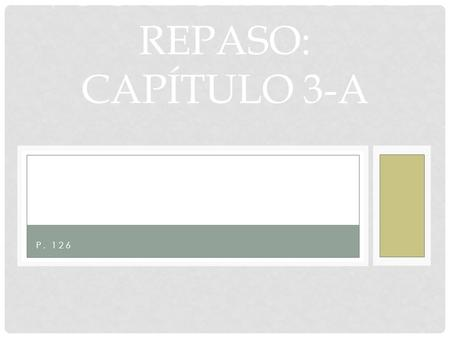 P. 126 VOCABULARIO DE REPASO: CAPÍTULO 3-A BEDROOM EL DORMITORIO.