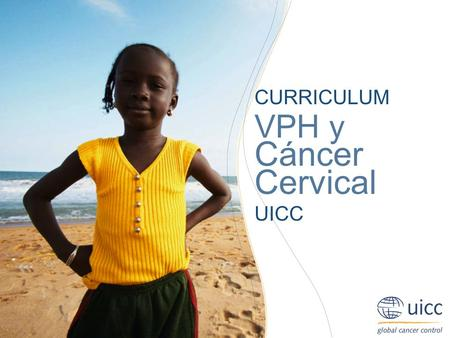 CURRICULUM VPH y Cáncer Cervical UICC.
