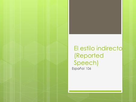 El estilo indirecto (Reported Speech)