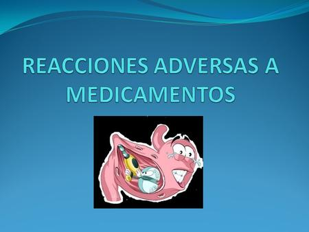 REACCIONES ADVERSAS A MEDICAMENTOS