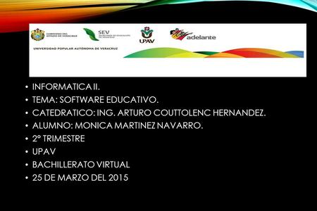 INFORMATICA II. TEMA: SOFTWARE EDUCATIVO.