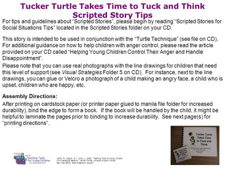 "Tucker Turtle Takes Time to Tuck and Think Scripted Story Tips For tips and guidelines about ""Scripted Stories"", please begin by reading ""Scripted Stories."