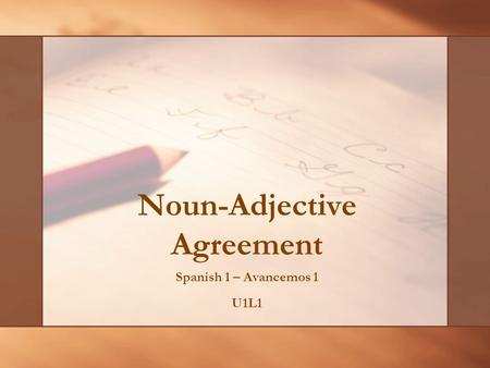 Noun-Adjective Agreement Spanish 1 – Avancemos 1 U1L1.