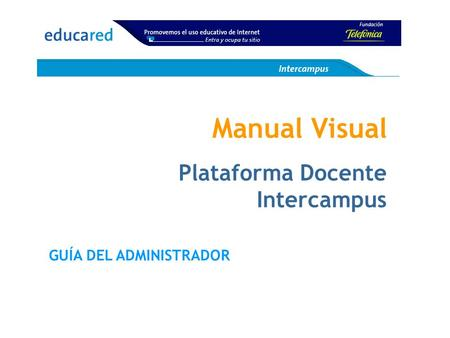 Manual Visual Plataforma Docente Intercampus GUÍA DEL ADMINISTRADOR.